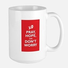 Pray, Hope, and Dont Worry Mugs