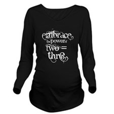 Embrace the Power of 2=3 Long Sleeve Maternity T-S