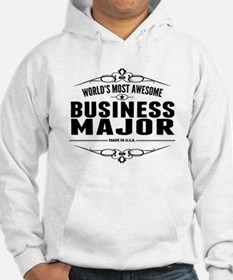 Worlds Most Awesome Business Major Hoodie