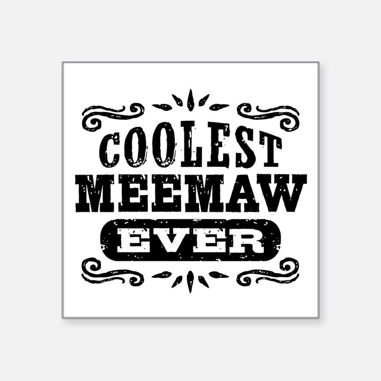"Coolest MeeMaw Ever Square Sticker 3"" x 3"""