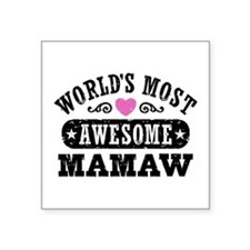 """World's Most Awesome MaMaw Square Sticker 3"""" x 3"""""""