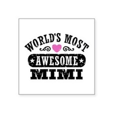 "World's Most Awesome Mimi Square Sticker 3"" x 3"""
