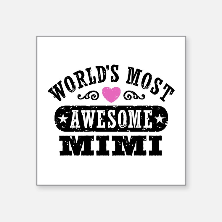 """World's Most Awesome Mimi Square Sticker 3"""" x 3"""""""