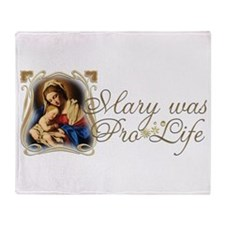 Mary was Pro-Life Throw Blanket