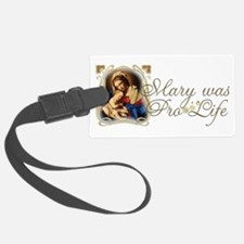 Mary was Pro-Life Luggage Tag