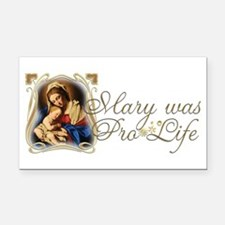 Mary was Pro-Life Rectangle Car Magnet