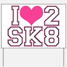 Love to Skate (Pink & Black) Yard Sign