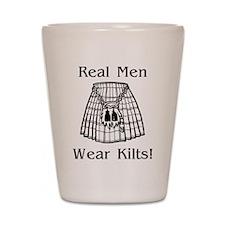 Real Men Wear Kilts Shot Glass