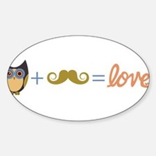 Owl plus mustache equals love Sticker (Oval)