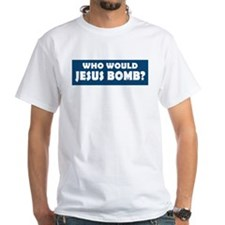 Cute Who would jesus bomb Shirt