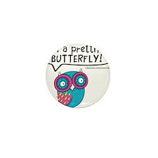 Im a prettiful butterfly Mini Button