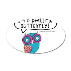 Im a prettiful butterfly 35x21 Oval Wall Decal