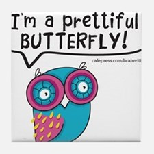 Im a prettiful butterfly Tile Coaster