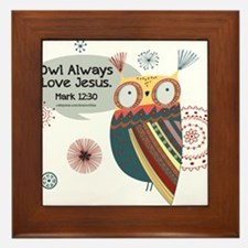 Owl Always Love Jesus Owl Framed Tile