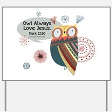 Owl Always Love Jesus Owl Yard Sign