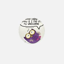 I fell off my unicorn owl Mini Button