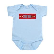 Is it 2016 yet? Infant Bodysuit