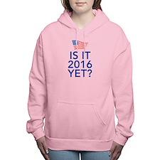 Is it 2016 yet Women's Hooded Sweatshirt
