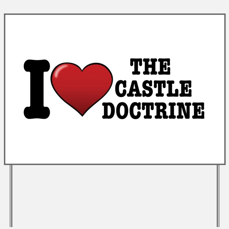I love the Castle Doctrine Yard Sign