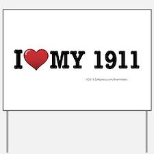 I love my 1911 Yard Sign