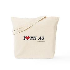 I love my .45 Tote Bag
