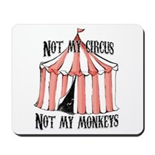 Not My Circus landscape Mousepad