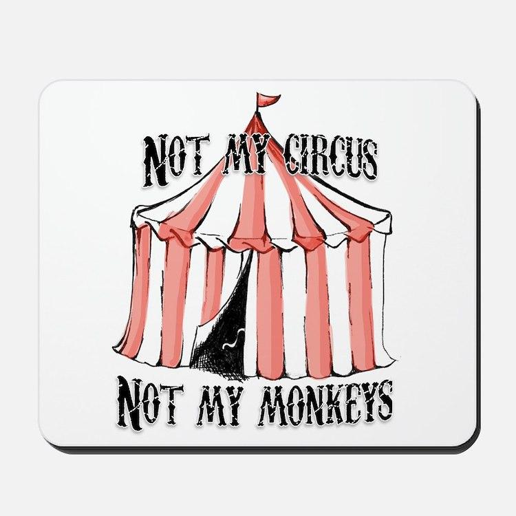 Not My Circus landscape Mousepad