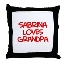 Sabrina Loves Grandpa Throw Pillow