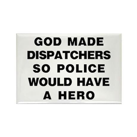 God Made Dispatchers Rectangle Magnet
