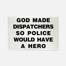 God Made Dispatchers Rectangle Magnet