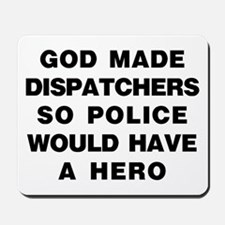 God Made Dispatchers Mousepad