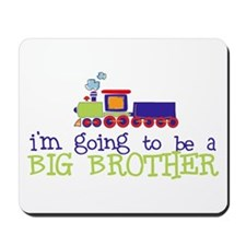going to be a big brother train Mousepad