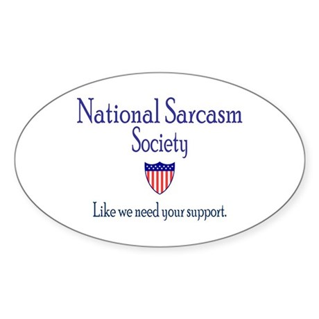 National Sarcasm Society Oval Sticker