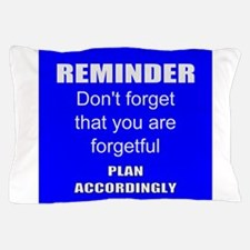Funny Reminder Pillow Case