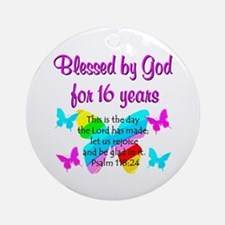 BLESSED 16 YR OLD Ornament (Round)