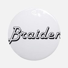 Braiden Classic Style Name Ornament (Round)