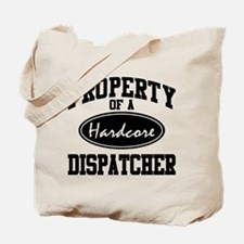 Hardcore Dispatcher Tote Bag