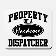 Hardcore Dispatcher Mousepad