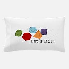 Lets Roll Pillow Case