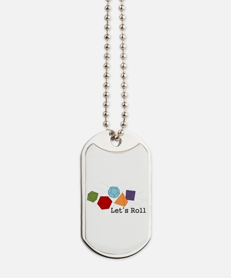 Lets Roll Dog Tags
