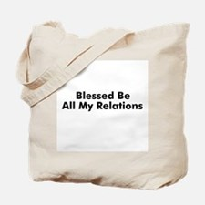 Blessed Be All My Relations Tote Bag