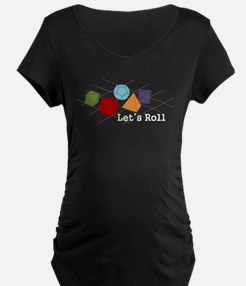 Lets Roll Maternity T-Shirt