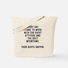 Then idiots happen Tote Bag
