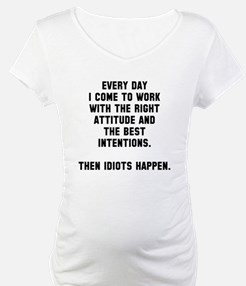 Then idiots happen Shirt