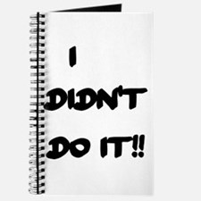 I DIDN'T DO IT Journal