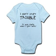 I didn't start trouble Infant Bodysuit