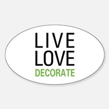 Live Love Decorate Decal