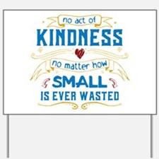 Act of Kindness Yard Sign