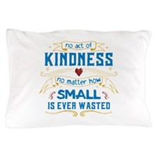 Act of Kindness Pillow Case