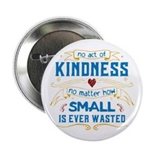 "Act of Kindness 2.25"" Button"